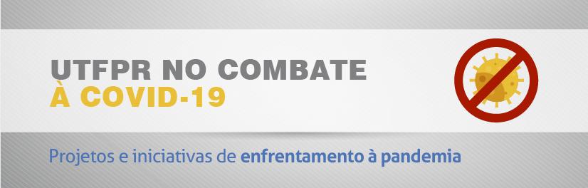 UTFPR NO COMBATE À COVID-19